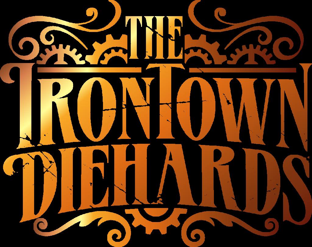 The Irontown Diehards